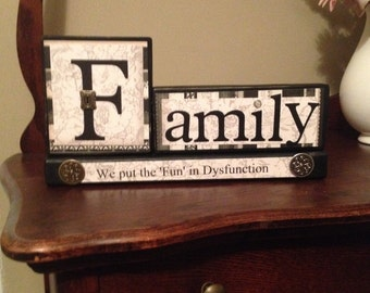 Family...We put the 'Fun' in dysfunction wood block sign.