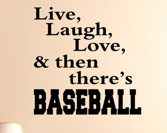 Live,Laugh,Love & then there's Baseball Vinyl Wall Decal, Custom Wall decal, Custom wall quote, Vinyl Wall Quote, Removable wall Decal