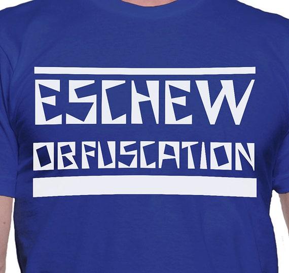 Eschew obfuscation t shirt for Esche wei