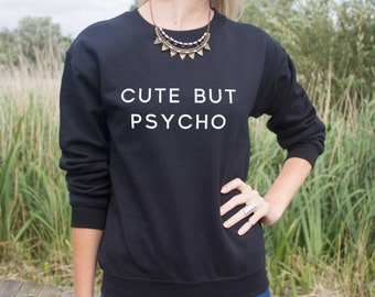 Cute But Psycho Jumper Sweater Blogger Hipster Grunge