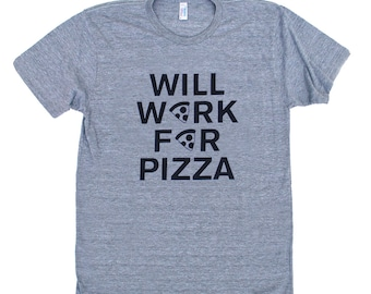 Will Work For Pizza Unisex Triblend TShirt - Heather Grey with Black print - Funny Text, Food Lover, Pizza Pie, Za Lover