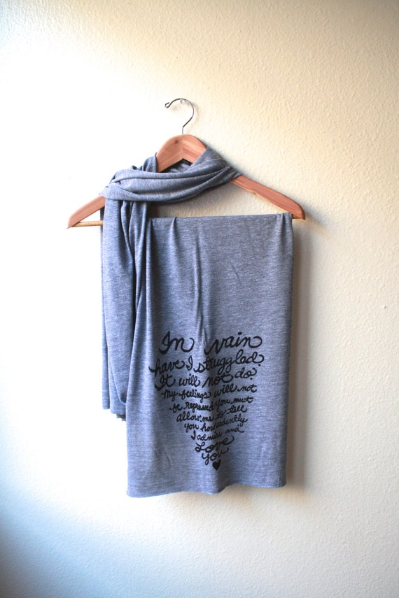 Mr. Darcy Proposal/Pride and Prejudice. American Apparel Hand Printed Scarf in Grey READY TO SHIP