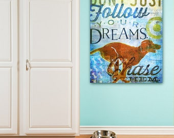 Chase your Dreams dog art illustration graphic art on gallery wrapped canvas by stephen fowler