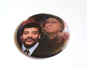 Cosmos Neil deGrasse Tyson & Carl Sagan Outer Space Button OR Magnet -- 2.25 inch
