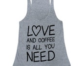 Love and Coffee is All You Need Tank Top - COFFEE - Sleeveless Shirt - (Ladies Sizes S, M, L,)