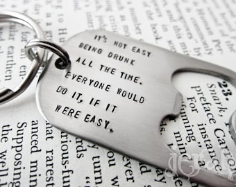 Game of Thrones Inspired - Stamped Bottle Opener Keychain - Tyrion Lannister - It's Not Easy Being Drunk