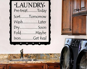 LAUNDRY   Pre-treat...Today Sort...Tomorrow Wash...Later Dry...Soon Fold...Maybe Iron...Get Real  Vinyl Lettering  wall decal sticker