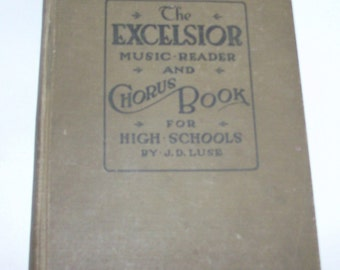 1913 The Excelsior Music Reader and Chorus Book School Book