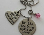 """JBK """"I'm the pink in his world of camo"""" necklace"""