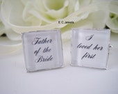I loved her first , Father of the Bride - Cufflinks