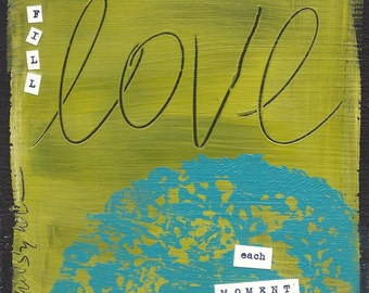 "LOVE ""Fill each Moment""  - ART CARD - ecofriendly"