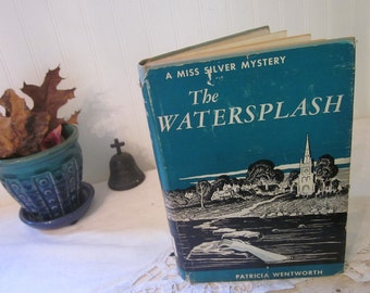vintage The Watersplash by Patricia Wentworth, A Miss Silver Mystery book. 1951 First Edition HC DJ, Maud Silver, Frank Abbott.