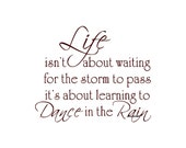 Life Isn't About Waiting For The Storm To Pass Dance In The Rain Wall Decal Vinyl Wall Decals Wall Decor Wall Stickers Wall Quotes