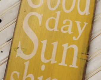 Good day Sunshine rustic primitive Typography  subway sign