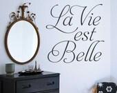 Vinyl Wall Lettering La Vie est Belle Life is Beautiful 2 ft x 2 ft Quote Decal