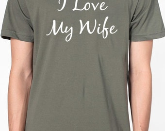 Husband Gift I Love My Wife T-shirt Mens T shirt Valentines Day Gift Wife Gift Funny Tshirts Wedding Gift Cool Shirt