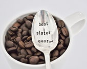 BEST SISTER EVER - Hand Stamped Vintage Teaspoon for your Coffee Lovin' Sister this Mother's Day