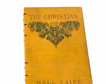 1906 THE CHRISTIAN Antique Lined Notebook Journal
