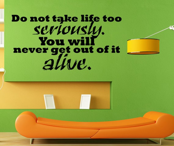 Quotes About Taking Life Too Seriously: Vinyl Wall Art Decal Sticker Take Life Seriously Quote 5172m
