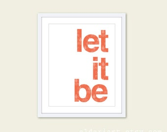 Let It Be Art Print - Coral and White Typography Print - The Beatles Quote - Modern Typography Poster - Under 20