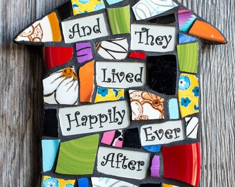 Personalized Mosaic House with They Lived Happily Ever After Greeting MADE TO ORDER