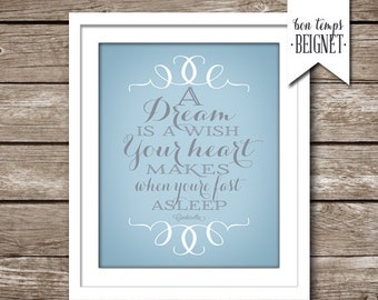 "A Dream is a Wish Your Heart Makes When You're Fast Asleep - Cinderella Quote - INSTANT DOWNLOAD - 8x10"" AND 11x14"