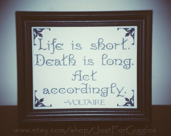 """Voltaire Quote """" Life is short """"  Life and death proverb 8x10 Framed Embroidery- adjustable in color"""