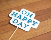 SALE Oh Happy Day Cake Topper