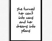 "Wall Art Print ""She Turned Her Can't Into Cans"" Quote Black And White Script Typographic Poster"