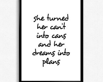 """Wall Art Print """"She Turned Her Can't Into Cans"""" Quote Black And White Script Typographic Poster"""