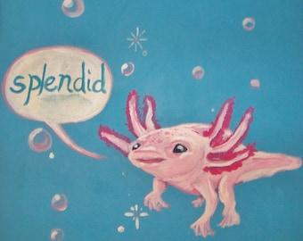 Loquacious Axolotl- acrylic painting mud puppy word bubble