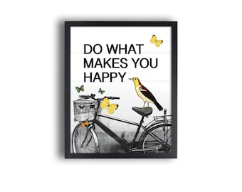 8x10 Printable Wall Print. Do what makes you happy.