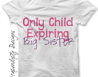 Iron on Only Child Shirt PDF - Big Sister Iron on Transfer Tee / Girls Pregnancy Announcement Shirt / Pink Only Child Expiring Outfit IT367G