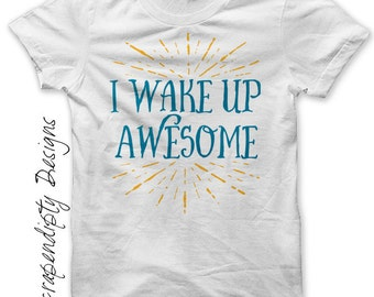 Iron on Awesome Shirt PDF - Boys Iron on Transfer / I Wake Up Awesome Tshirt / Mens Exercise Shirt / Funny Toddler Clothes / Print IT459-RC