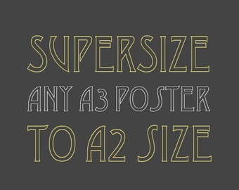 Supersize any poster to A2 (420mm x 594mm)