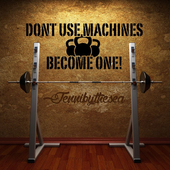 Items Similar To Dont Use Machines Gym Wall Decal Art On Etsy