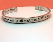 The Mountains Are Calling And I Must Go - John Muir - Custom Bracelet Metal Stamped (JGU5.5Lp1o16,UC)