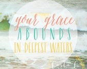 Your Grace Abounds on Deepest Waters on Ocean Photo