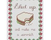 """Funny Snarky Cross Stitch PDF Pattern """"Shut up and make me a sammich"""""""