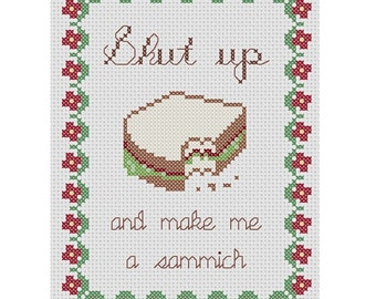 "Funny Snarky Cross Stitch PDF Pattern ""Shut up and make me a sammich"""