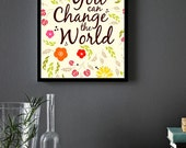 you can change the world Print - 6x8 Printable Instant Download, Floral Wall Art, Folk Art