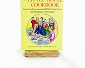 The Little House Cookbook, Frontier Foods From Laura Ingalls Wilder's Classic Stories By Barbara M. Walker