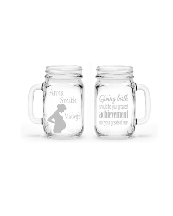 Midwife Gift Custom Etched Handled Mason Jar 16oz Eco Friendly, Double Sided, Birth Quote
