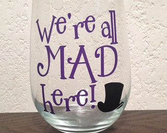 We're All Mad Here! Stemless Wine Glass - Alice in Wonderland - Chesire Cat Quote