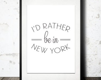 Typography Print, Type Poster, New York Poster, Black White, Black Friday, Travel Poster, Morning Coffee - I'd Rather Be in NY