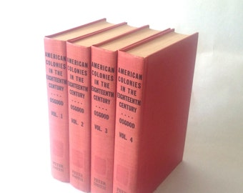 The American Colonies in the Eighteenth Century, Osgood 4 Volume Set; hardover first edition 1924, reprinted 1958; yesteryears US history
