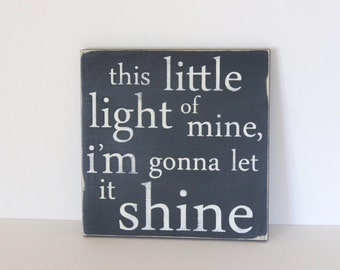 This little light of mine, I'm gonna let it shine distressed sign, typography art, distressed wood sign