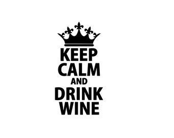 Image result for keep calm and drink wine