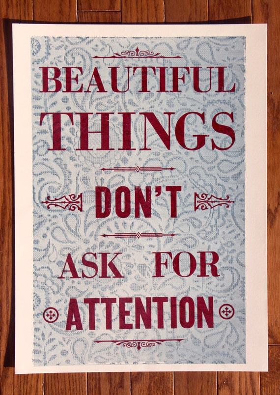 beautiful things don 39 t ask for attention letterpress. Black Bedroom Furniture Sets. Home Design Ideas