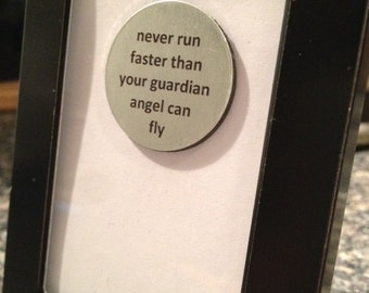 Quote | Magnet | Frame - Never Run Faster than your Guardian Angel Can Fly
